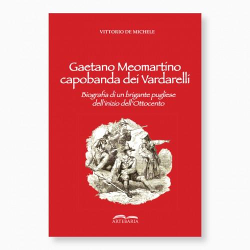 Gaetano Meomartino capobanda dei Vardarelli