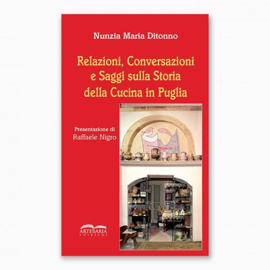 Relazioni, Conversazioni e Saggi sulla Storia della Cucina in Puglia
